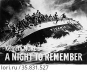 A Night to Remember' a 1958 British drama film starring Kenneth More. Tells the dtory of the sinking of the ship Titanic in 1912. Редакционное фото, агентство World History Archive / Фотобанк Лори