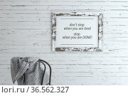 Inspirational quote on picture frame. Don?stop when you are tired... Стоковое фото, фотограф Zoonar.com/Roberto Rizzo / easy Fotostock / Фотобанк Лори