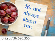 It is not always about me - inspirational reminder, handwriitng on... Стоковое фото, фотограф Zoonar.com/Marek Uliasz / easy Fotostock / Фотобанк Лори