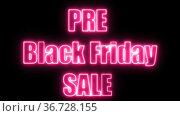 Pre Black Friday sale text pink neon graphic animation,Black Friday concept. Стоковое видео, видеограф Mihail Mihaylov / Фотобанк Лори