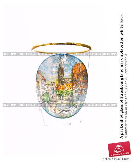 A packe shot glass of Strasbourg landmark isolated on white back. Стоковое фото, фотограф Ammar Mas-oo-di / PantherMedia / Фотобанк Лори