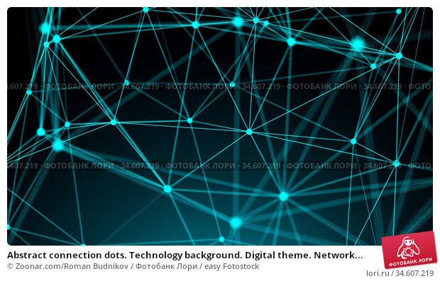 Abstract connection dots. Technology background. Digital theme. Network... Стоковое фото, фотограф Zoonar.com/Roman Budnikov / easy Fotostock / Фотобанк Лори