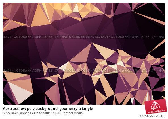 Купить «Abstract low poly background, geometry triangle», фото № 27821471, снято 16 октября 2018 г. (c) PantherMedia / Фотобанк Лори