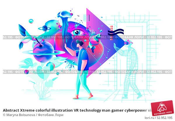 Abstract Xtreme colorful illustration VR technology man gamer cyberpower virtual reality. Стоковая иллюстрация, иллюстратор Maryna Bolsunova / Фотобанк Лори