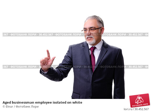 Aged businessman employee isolated on white. Стоковое фото, фотограф Elnur / Фотобанк Лори