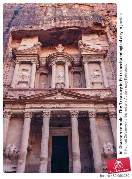 Al Khazneh temple - The Treasury in Petra archaeological city in Jordan. Стоковое фото, фотограф Konrad Zelazowski / easy Fotostock / Фотобанк Лори