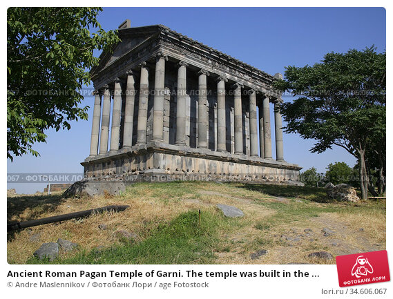 Ancient Roman Pagan Temple of Garni. The temple was built in the ... Стоковое фото, фотограф Andre Maslennikov / age Fotostock / Фотобанк Лори