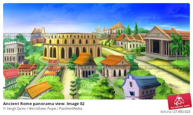 Купить «Ancient Rome panorama view. Image 02», иллюстрация № 27892023 (c) PantherMedia / Фотобанк Лори