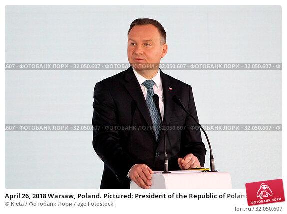 April 26, 2018 Warsaw, Poland. Pictured: President of the Republic of Poland Andrzej Duda. Редакционное фото, фотограф Kleta / age Fotostock / Фотобанк Лори