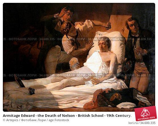 Armitage Edward - the Death of Nelson - British School - 19th Century. Стоковое фото, фотограф Artepics / age Fotostock / Фотобанк Лори