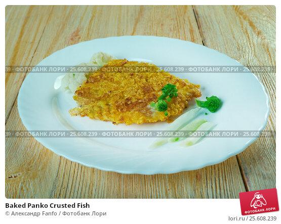 Купить «Baked Panko Crusted Fish», фото № 25608239, снято 22 февраля 2017 г. (c) Александр Fanfo / Фотобанк Лори