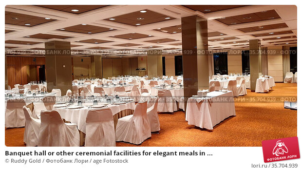 Banquet hall or other ceremonial facilities for elegant meals in ... Стоковое фото, фотограф Ruddy Gold / age Fotostock / Фотобанк Лори