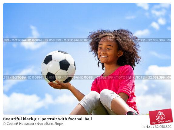 Beautiful black girl portrait with football ball. Стоковое фото, фотограф Сергей Новиков / Фотобанк Лори