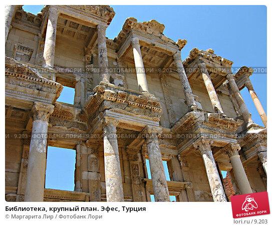Библиотека, крупный план. Эфес, Турция, фото № 9203, снято 9 июля 2006 г. (c) Маргарита Лир / Фотобанк Лори