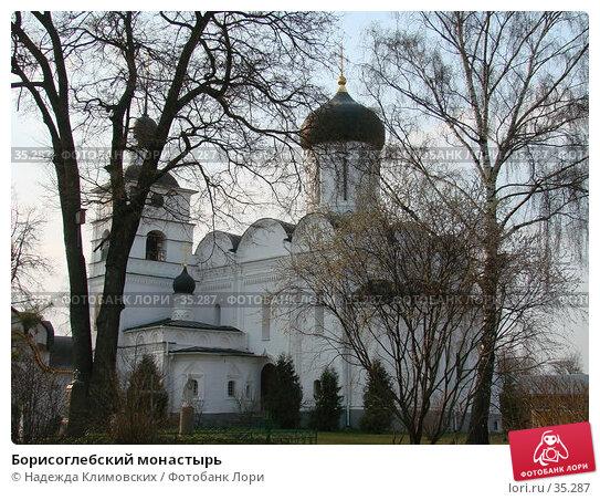 Борисоглебский монастырь, фото № 35287, снято 31 марта 2007 г. (c) Надежда Климовских / Фотобанк Лори