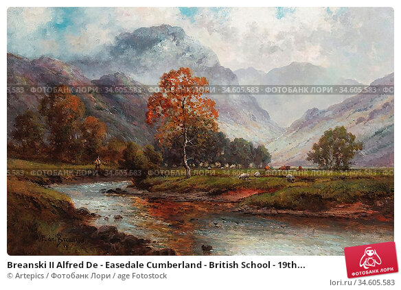 Breanski II Alfred De - Easedale Cumberland - British School - 19th... Стоковое фото, фотограф Artepics / age Fotostock / Фотобанк Лори