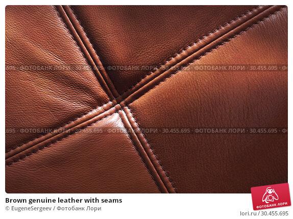 Brown genuine leather with seams. Стоковое фото, фотограф EugeneSergeev / Фотобанк Лори