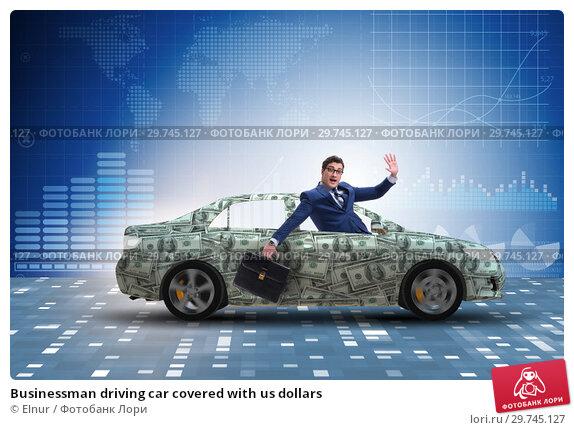 Купить «Businessman driving car covered with us dollars», фото № 29745127, снято 23 февраля 2019 г. (c) Elnur / Фотобанк Лори