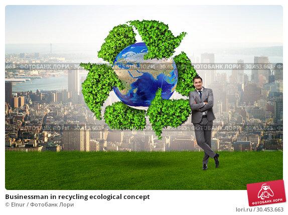 Businessman in recycling ecological concept. Стоковое фото, фотограф Elnur / Фотобанк Лори