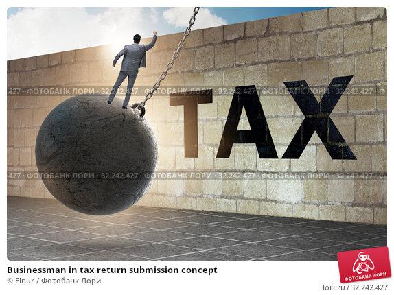 Купить «Businessman in tax return submission concept», фото № 32242427, снято 12 ноября 2019 г. (c) Elnur / Фотобанк Лори