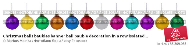 Christmas balls baubles banner ball bauble decoration in a row isolated... Стоковое фото, фотограф Markus Mainka / easy Fotostock / Фотобанк Лори