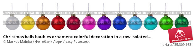 Christmas balls baubles ornament colorful decoration in a row isolated... Стоковое фото, фотограф Markus Mainka / easy Fotostock / Фотобанк Лори