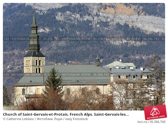 Church of Saint-Gervais-et-Protais. French Alps. Saint-Gervais-les... Стоковое фото, фотограф Catherine Leblanc / easy Fotostock / Фотобанк Лори
