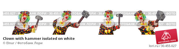 Clown with hammer isolated on white. Стоковое фото, фотограф Elnur / Фотобанк Лори