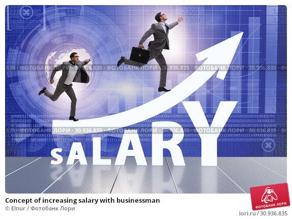 Купить «Concept of increasing salary with businessman», фото № 30936835, снято 25 мая 2020 г. (c) Elnur / Фотобанк Лори