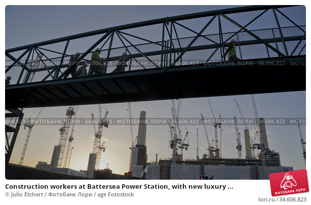 Construction workers at Battersea Power Station, with new luxury ... Стоковое фото, фотограф Julio Etchart / age Fotostock / Фотобанк Лори