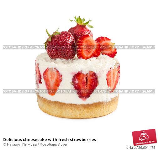 Купить «Delicious cheesecake with fresh strawberries», фото № 26601475, снято 21 июня 2017 г. (c) Наталия Пыжова / Фотобанк Лори