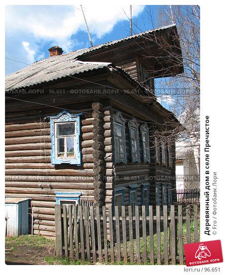 Деревянный дом в селе Пречистое, фото № 96651, снято 1 мая 2007 г. (c) Fro / Фотобанк Лори