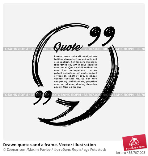 Drawn quotes and a frame. Vector illustration. Стоковое фото, фотограф Zoonar.com/Maxim Pavlov / age Fotostock / Фотобанк Лори