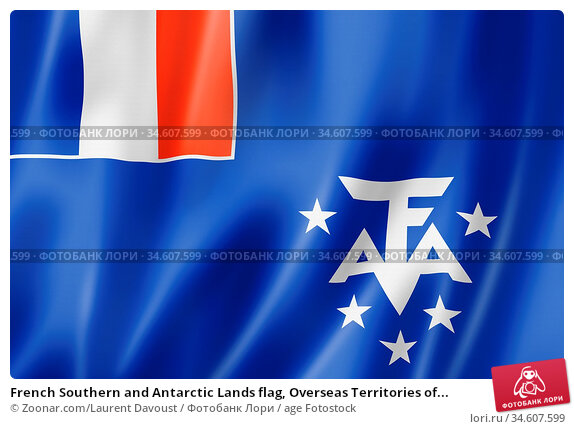 French Southern and Antarctic Lands flag, Overseas Territories of... Стоковое фото, фотограф Zoonar.com/Laurent Davoust / age Fotostock / Фотобанк Лори