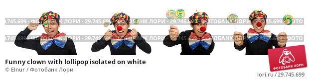 Купить «Funny clown with lollipop isolated on white», фото № 29745699, снято 22 января 2015 г. (c) Elnur / Фотобанк Лори