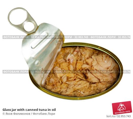 Glass jar with canned tuna in oil. Стоковое фото, фотограф Яков Филимонов / Фотобанк Лори