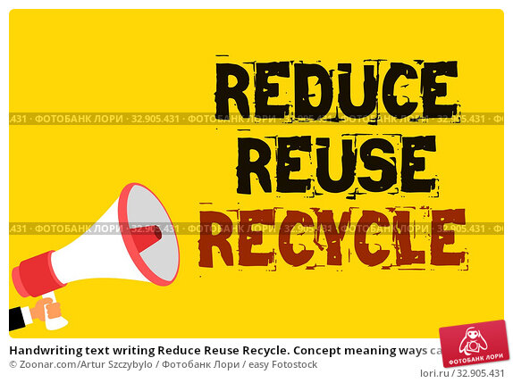 Handwriting text writing Reduce Reuse Recycle. Concept meaning ways can eliminate waste protect your environment Multiline text notice board recall reassure public message yellow surface. Стоковое фото, фотограф Zoonar.com/Artur Szczybylo / easy Fotostock / Фотобанк Лори
