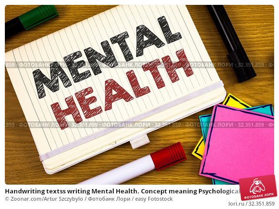 Купить «Handwriting textss writing Mental Health. Concept meaning Psychological and Emotional Condition Wellbeing of a person», фото № 32351859, снято 10 июля 2020 г. (c) easy Fotostock / Фотобанк Лори