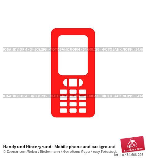 Handy und Hintergrund - Mobile phone and background. Стоковое фото, фотограф Zoonar.com/Robert Biedermann / easy Fotostock / Фотобанк Лори