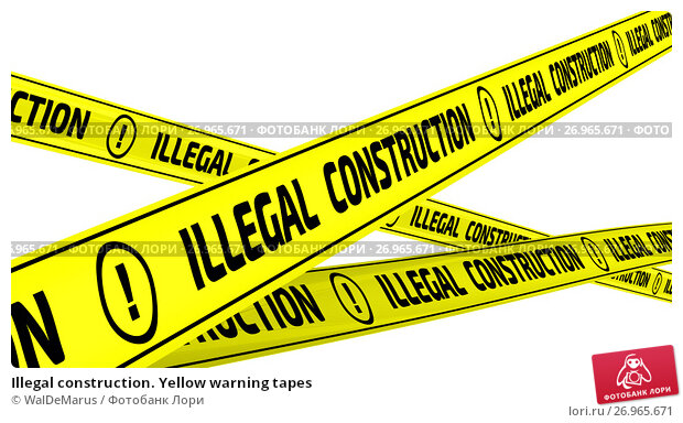 Купить «Illegal construction. Yellow warning tapes», иллюстрация № 26965671 (c) WalDeMarus / Фотобанк Лори
