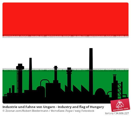 Industrie und Fahne von Ungarn - Industry and flag of Hungary. Стоковое фото, фотограф Zoonar.com/Robert Biedermann / easy Fotostock / Фотобанк Лори