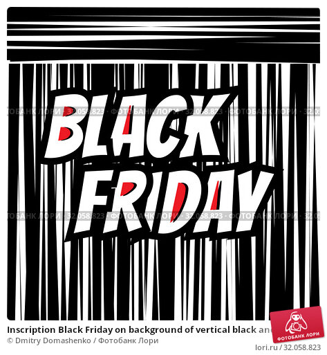 Inscription Black Friday on background of vertical black and white stripes. Sale banner. Template for use on flyer, poster, booklet. Vector. Стоковая иллюстрация, иллюстратор Dmitry Domashenko / Фотобанк Лори
