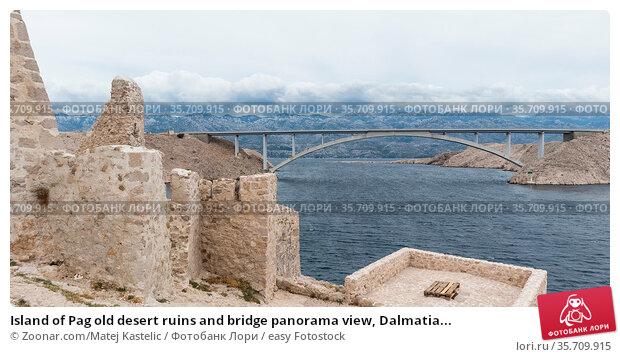 Island of Pag old desert ruins and bridge panorama view, Dalmatia... Стоковое фото, фотограф Zoonar.com/Matej Kastelic / easy Fotostock / Фотобанк Лори