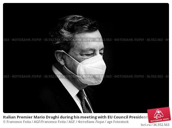 Italian Premier Mario Draghi during his meeting with EU Council President... Редакционное фото, фотограф Francesco Fotia / AGF/Francesco Fotia / AGF / age Fotostock / Фотобанк Лори