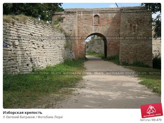Изборская крепость, фото № 89479, снято 18 августа 2007 г. (c) Евгений Батраков / Фотобанк Лори