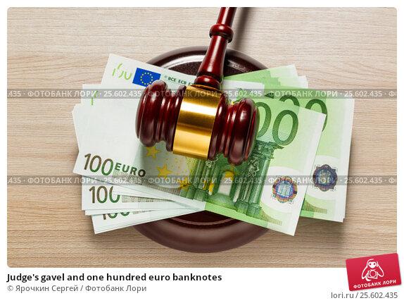 Купить «Judge's gavel and one hundred euro banknotes», фото № 25602435, снято 8 июня 2016 г. (c) Ярочкин Сергей / Фотобанк Лори