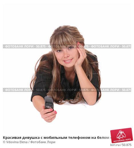 Красивая девушка с мобильным телефоном на белом фоне, фото № 50875, снято 25 мая 2007 г. (c) Vdovina Elena / Фотобанк Лори