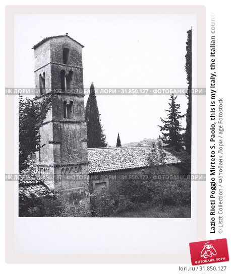 Lazio Rieti Poggio Mirteto S. Paolo, this is my Italy, the italian country of visual history, Medieval Architecture, post-restoration 12th century Post... (2018 год). Редакционное фото, фотограф Liszt Collection / age Fotostock / Фотобанк Лори