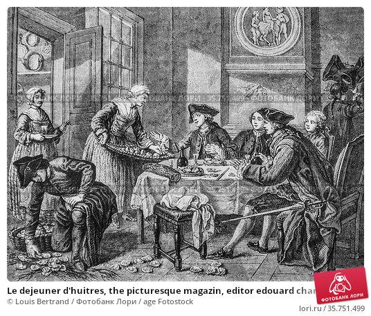 Le dejeuner d'huitres, the picturesque magazin, editor edouard charton... (2009 год). Редакционное фото, фотограф Louis Bertrand / age Fotostock / Фотобанк Лори