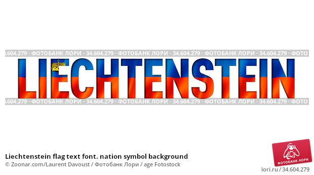 Liechtenstein flag text font. nation symbol background. Стоковое фото, фотограф Zoonar.com/Laurent Davoust / age Fotostock / Фотобанк Лори